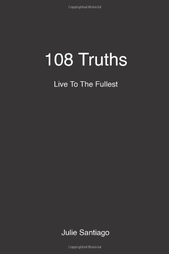9781491000113: 108 Truths: Live To The Fullest