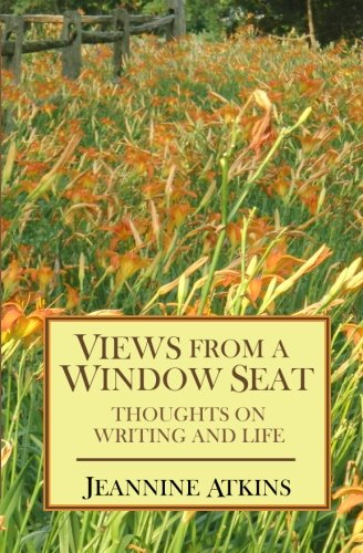 9781491000557: Views from a Window Seat: Thoughts on Writing and Life