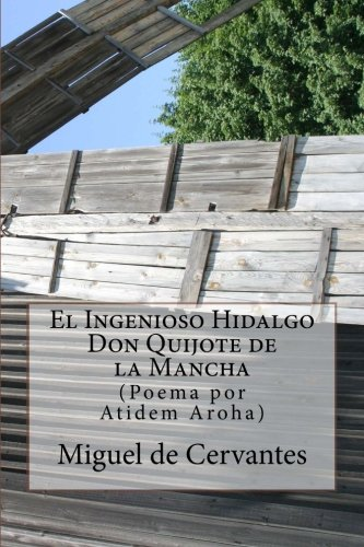 9781491000977: El Ingenioso Hidalgo Don Quijote de la Mancha: (Poema por Atidem Aroha).