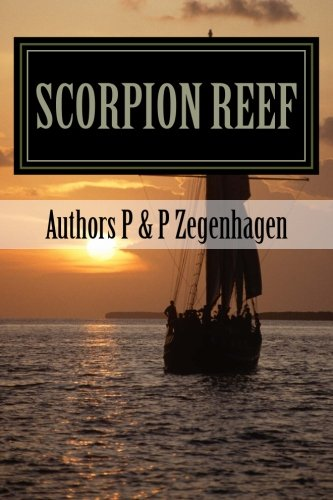 9781491001097: Scorpion Reef: Scorpion Reef & Scorpion Reef the legacy combined in one novel
