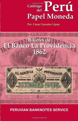 9781491001387: Catalogo de Billetes del Banco La Providencia 1862: Catalogo de Papel Moneda del Peru (Spanish Edition)
