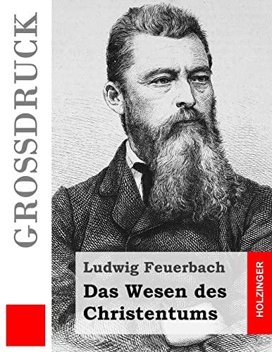 Das Wesen des Christentums (Großdruck) (German Edition) (1491002743) by Ludwig Feuerbach