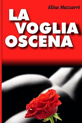 9781491006887: La voglia oscena. (Italian Edition)