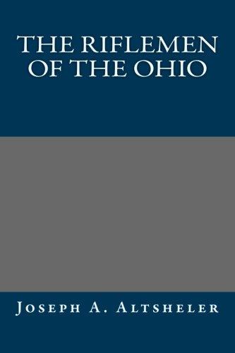 9781491007310: The Riflemen of the Ohio