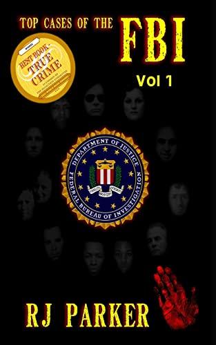 9781491008829: TOP CASES of The FBI - Vol. I