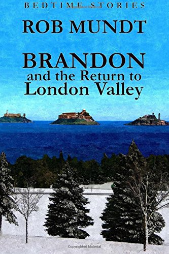 9781491008942: Brandon and the Return to London Valley (Bedtime Stories)