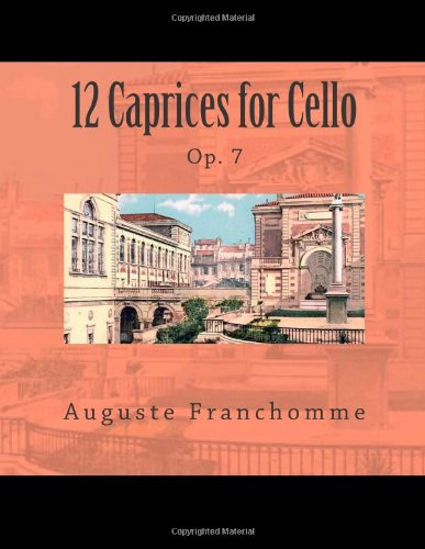 9781491010518: 12 Caprices for Cello: Op. 7