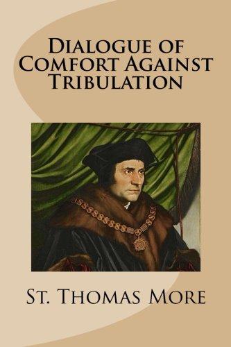 9781491010655: Dialogue of Comfort Against Tribulation