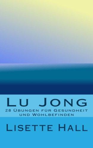 9781491012208: Lu Jong: 28 Übungen für Gesundheit und Wohlbefinden