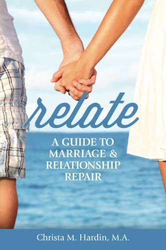 9781491015209: Relate: A Guide to Marriage & Relationship Repair
