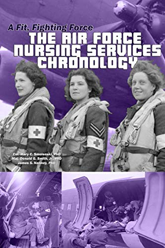 9781491015315: A Fit, Fighting Force: The Air Force Nursing Services Chronology