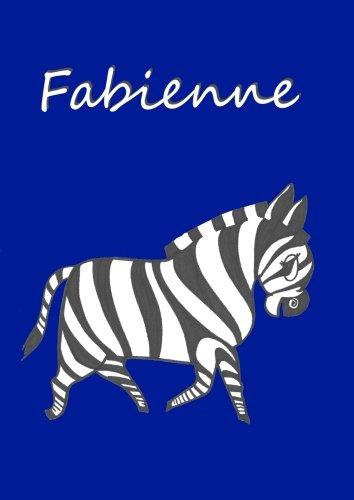 9781491015872: Malbuch / Notizbuch / Tagebuch - Fabienne: A4, blanko (German Edition)