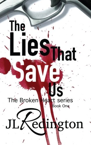 9781491016077: The Lies That Save Us (The Broken Heart Series) (Volume 1)