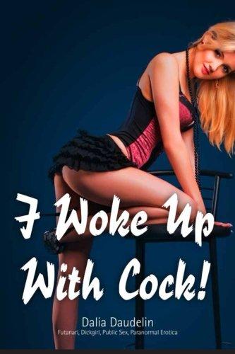 9781491017180: I Woke Up With Cock! (Futanari, Dickgirl, Public Sex, Paranormal Erotica)