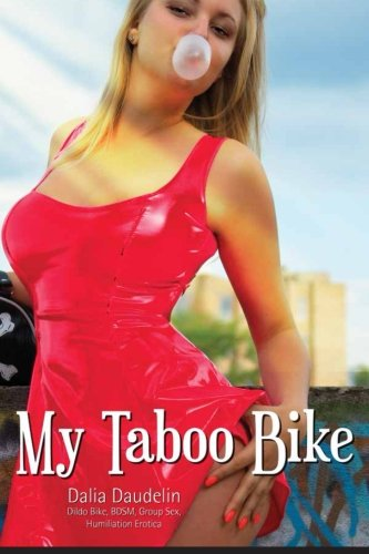 9781491017265: My Taboo Bike (Dildo Bike, BDSM, Group Sex, Humiliation Erotica)