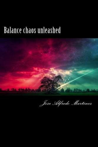 9781491017739: Balance chaos unleashed (Volume 1)