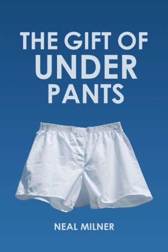 9781491019061: The Gift of Underpants: Stories Across Generations and Place