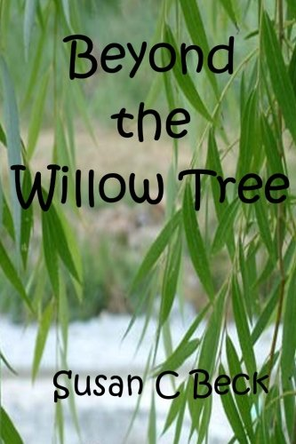 9781491020586: Beyond the Willow Tree