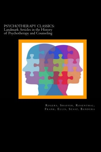 9781491022351: Psychotherapy Classics: Landmark Articles in the History of Psychotherapy and Counseling