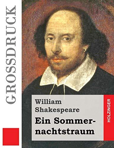 9781491023310: Ein Sommernachtstraum (Großdruck) (German Edition)