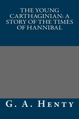9781491023624: The Young Carthaginian: A Story of The Times of Hannibal