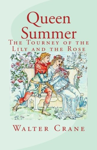 9781491023792: Queen Summer: The Tourney of the Lily and the Rose