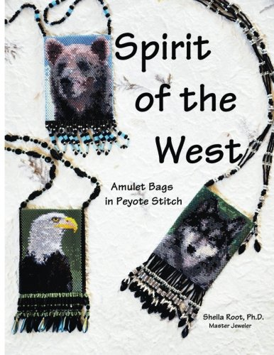 9781491024683: Spirit of the West: Amulet Bags in Peyote Stitch