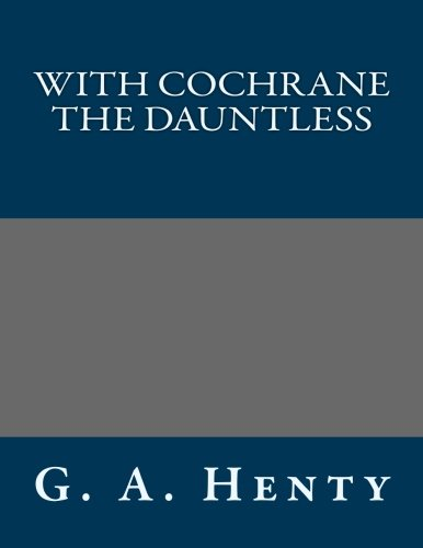 9781491026427: With Cochrane the Dauntless