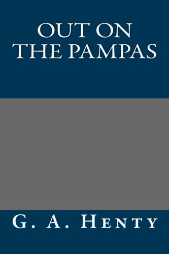 9781491026465: Out on the Pampas