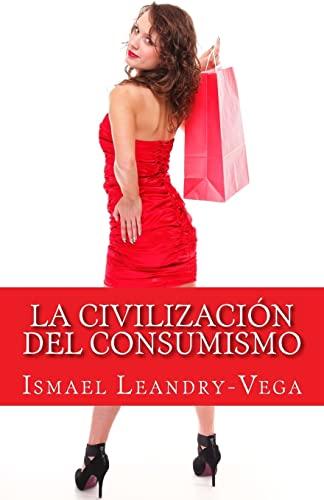 9781491026649: La civilización del consumismo