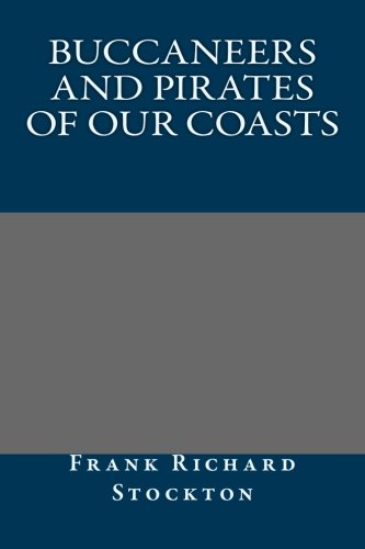 9781491026670: Buccaneers and Pirates of Our Coasts