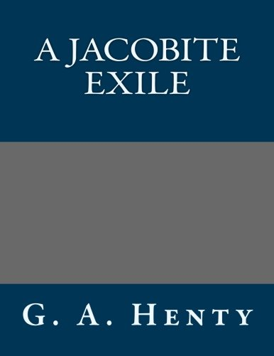 9781491027042: A Jacobite Exile