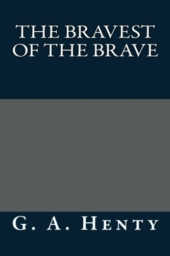 9781491027110: The Bravest of the Brave