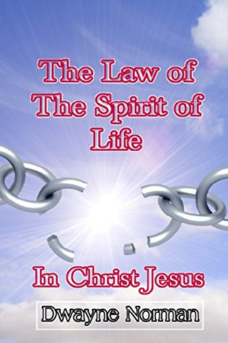 9781491027189: The Law of the Spirit of Life in Christ Jesus