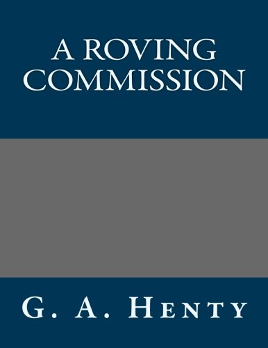 9781491027745: A Roving Commission