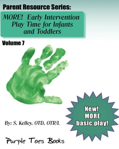 9781491029169: MORE! Early Intervention Play Time for Infants and Toddlers: Vol 7 - Parent Resource Series