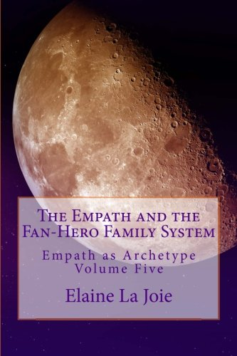 9781491030653: The Empath and the Fan-Hero Family System: Empath as Archetype Volume Five: 5