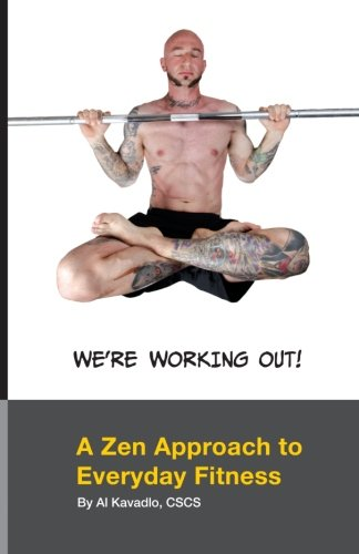 9781491031735: We're Working Out! A Zen Approach To Everyday Fitness