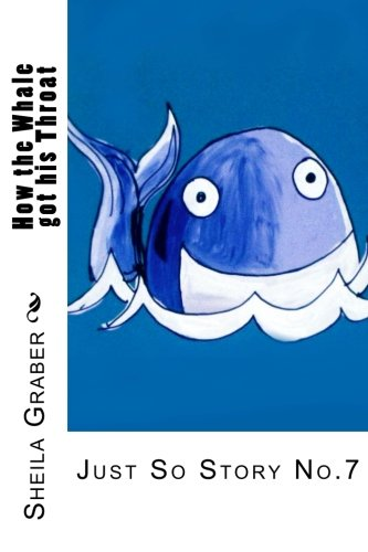 9781491032671: How the Whale got his Throat: Just So Story No.7: Volume 7
