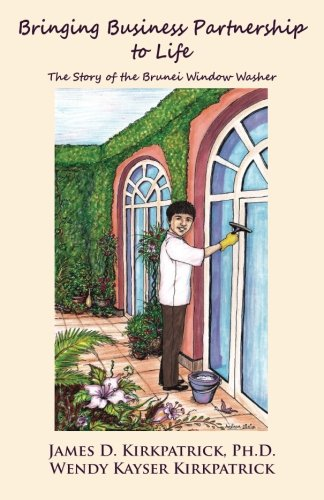 9781491032879: Bringing Business Partnership to Life: The Story of the Brunei Window Washer