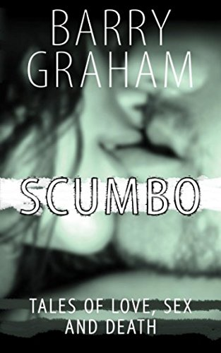 9781491033340: Scumbo: Tales of Love, Sex and Death
