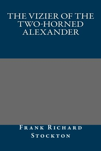 9781491033937: The Vizier of the Two-Horned Alexander