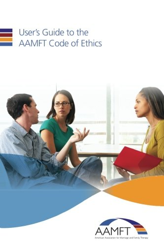 9781491035405: User's Guide to the AAMFT Code of Ethics