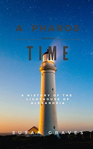 9781491035818: A Pharos through time: A History of the Lighthouse of Alexandria