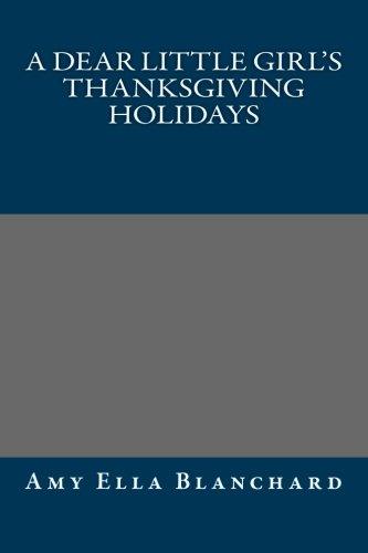9781491035825: A Dear Little Girl's Thanksgiving Holidays