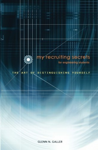 9781491035986: My Recruiting Secrets for Engineering Students: The Art of Distinguishing Yourself