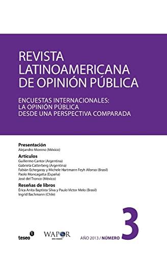 9781491036372: Revista Latinoamericana de Opinión Pública N°3: Encuestas Internacionales: la opinión pública desde una perspectiva comparada (Spanish Edition)
