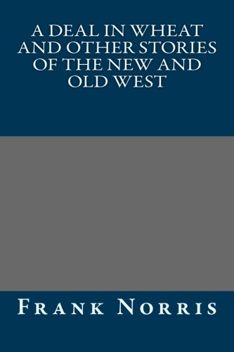 9781491036686: A Deal in Wheat and Other Stories of the New and Old West