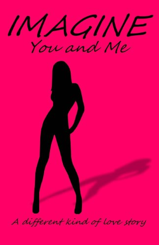 9781491037348: Imagine You and Me: A different kind of love story