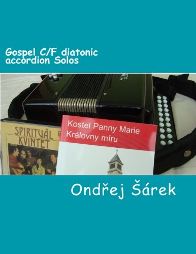 9781491037461: Gospel C/F diatonic accordion Solos